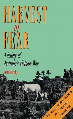 Image for Harvest of Fear: A History of Australia's Vietnam War