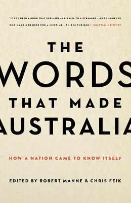 Image for The Words That Made Australia: How a Nation Came to Know Itself