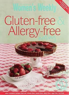 "Gluten-Free and Allergy-Free Eating (Australian Womens Weekly), ""Weekly, Australian Women's"""