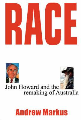 Image for Race: John Howard and the Remaking of Australia