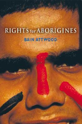 Rights for Aborigines, Attwood, Bain