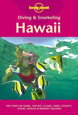 Image for Lonely Planet Diving and Snorkeling Hawaii (LONELY PLANET DIVING AND SNORKELING GUIDES)
