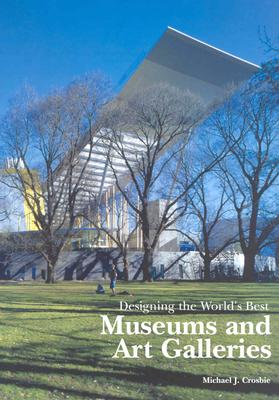 Image for DESIGNING THE WORLD'S BEST MUSEUMS AND ART GALLERIES