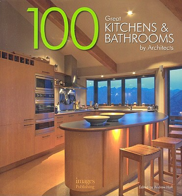 Image for 100 Great Kitchens & Bathrooms by Architects