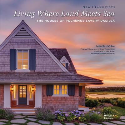 Image for Living Where Land Meets Sea: The Houses of Polhemus Savery DaSilva