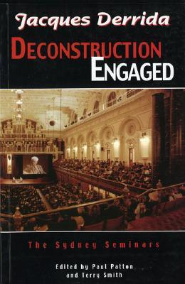 Image for Jacques Derrida: Deconstruction Engaged, The Sydney Seminars