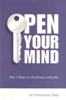 Image for Open Your Mind: The Seven Keys to Thinking Critically