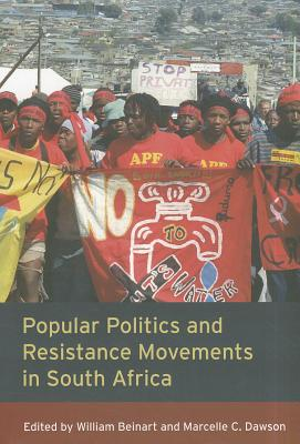 POPULAR POLITICS AND RESISTANCE MOVEMENTS IN SOUTH AFRICA, BEINART, WILLIAM ET DAWSON, MARCELLE C., EDITORS