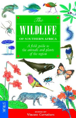Image for WILDLIFE OF SOUTHERN AFRICA, THE A FIELD GUIDE TO ANIMALS AND PLANTS OF THE REGION