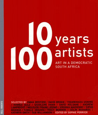 Image for 10 Years, 100 Artists: Art in a Democratic South Africa