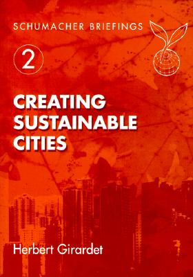 Image for Creating Sustainable Cities (Schumacher Briefings)