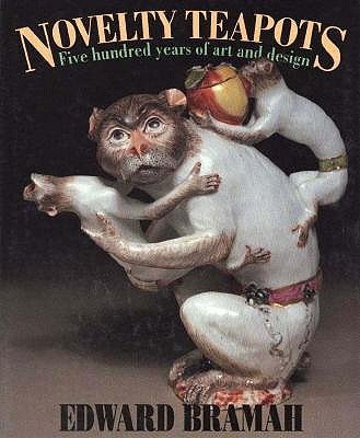Image for Novelty Teapots: Five Hundred Years of Art and Design
