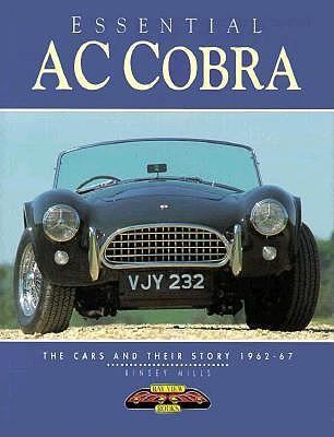 Essential AC Cobra: The Cars and Their Story 1962-67