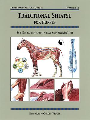 Traditional Shiatsu for Horses (Threshold Picture Guides), Hix, Sue