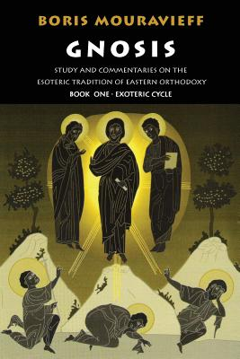 Image for Gnosis Volume I: Study and Commentaries on the Esoteric Tradition of Eastern Orthodoxy (Gnosis, Exoteric Cycle)