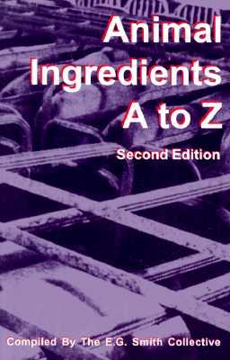 Animal Ingredients A-Z, E G Smith Collective; Smith, E. G.