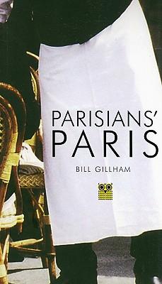 Parisians' Paris, Bill Gillham