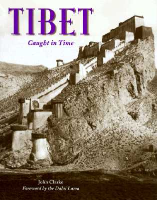 Tibet: Caught in Time (Caught in Time (Garnet Pub)), Clarke, John