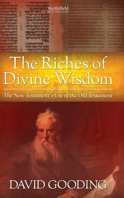 The Riches of Divine Wisdom, Gooding, David W.