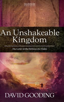 An Unshakeable Kingdom, Gooding, David