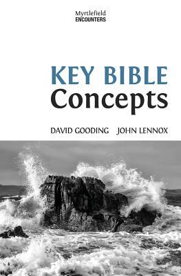 Key Bible Concepts (Myrtlefield Encounters) (Volume 1), Gooding, David; Lennox, John