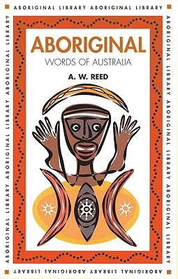Image for Aboriginal Words of Australia (Aboriginal Library)