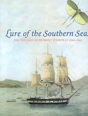 Image for Lure of the Southern Seas: The Voyages of Dumont D'Úrville 1826-1840