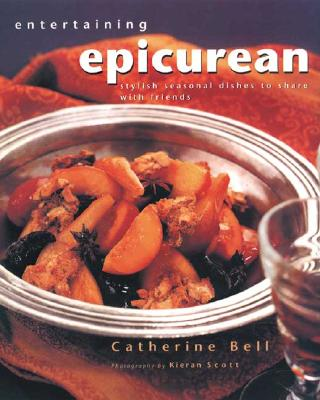 Image for Entertaining Epicurean: Stylish, Seasonal Dishes to Share With Friends