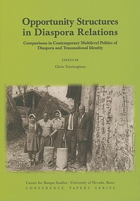 Image for Opportunity Structures in Diaspora Relations: Comparisons in Contemporary Mulilevel Politics of Diaspora and Transnational Identity (Center for Basque Studies, Conference Papers Series)