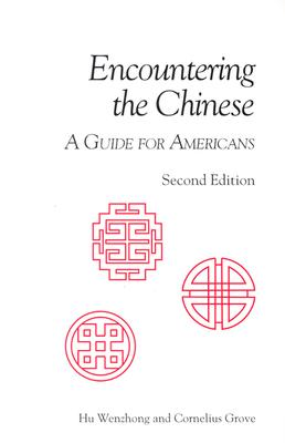 Image for Encountering the Chinese: A Guide for Americans (The Interact Series)