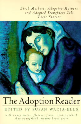 Image for The Adoption Reader: Birth Mothers, Adoptive Mothers, and Adopted Daughters Tell Their Stories