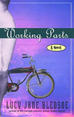 Image for WORKING PARTS : A NOVEL