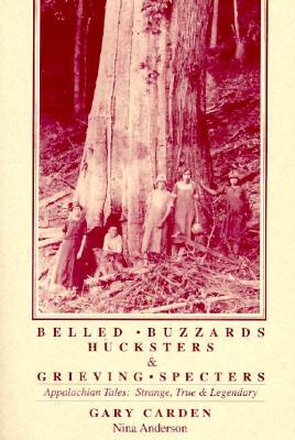 Image for Belled Buzzards, Hucksters & Grieving Spectres: Strange & True Tales of the Appalachian Mountains