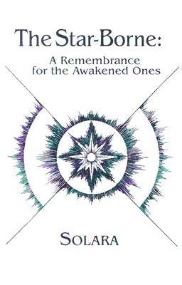 Image for The Star-Borne : A Remembrance for the Awakened Ones