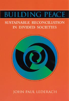 Image for Building Peace: Sustainable Reconciliation in Divided Societies