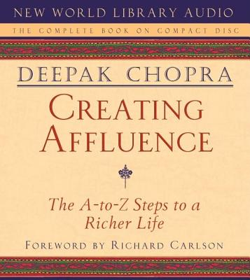 Creating Affluence: The A-to-Z Steps to a Richer Life