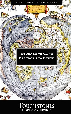 Courage to Care, Strength to Serve: Reflections on Community Service (Student Service Learning) (Anthology)