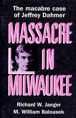Image for Massacre in Milwaukee (The macabre case of Jeffrey Dahmer)