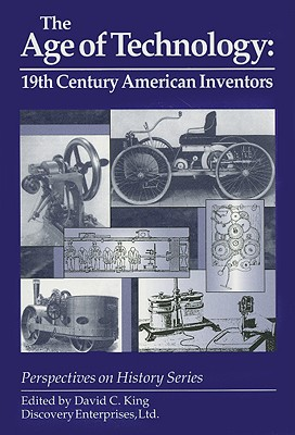 Image for The Age of Technology : 19th Century American Inventors