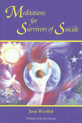 Meditations for Survivors of Suicide, Woelfel, Joni