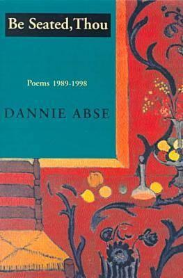 Be Seated, Thou: Poems 1989-1998, Abse, Dannie