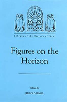 Image for Figures on the Horizon (Library of the History of Ideas)