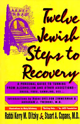 Image for Twelve Jewish Steps to Recovery: A Personal Guide to Turning from Alcoholism and Other Addictions (Twelve Step Recovery)