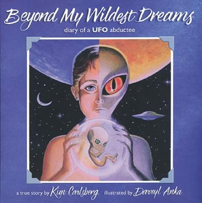 Image for Beyond My Wildest Dreams: Diary of a UFO Abductee