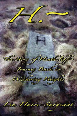 Image for H.-The Story of Heathcliff's Journey Back to Wuthering Heights