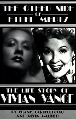 Image for The Other Side of Ethel Mertz  The Life Story of Vivian Vance