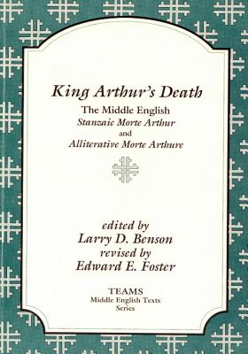 Image for King Arthur's Death: The Middle English 'Stanzaic Morte Arthur' and 'Alliterative Morte Arthure' (TEAMS Middle English Texts)