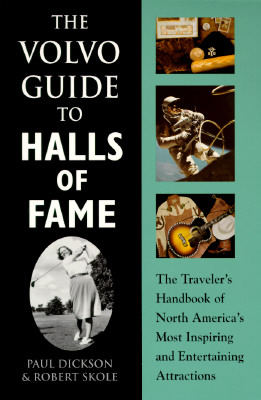 Image for The Volvo Guide to Halls of Fame: The Traveler's Handbook of North America's Most Inspiring and Entertaining Attractions