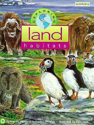 Exploring Land Habitats (Mondo's Exploring Series), Phinney, Margaret Yatsevitch