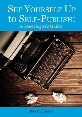 Image for Set Yourself Up to Self-Publish: A Genealogist's Guide